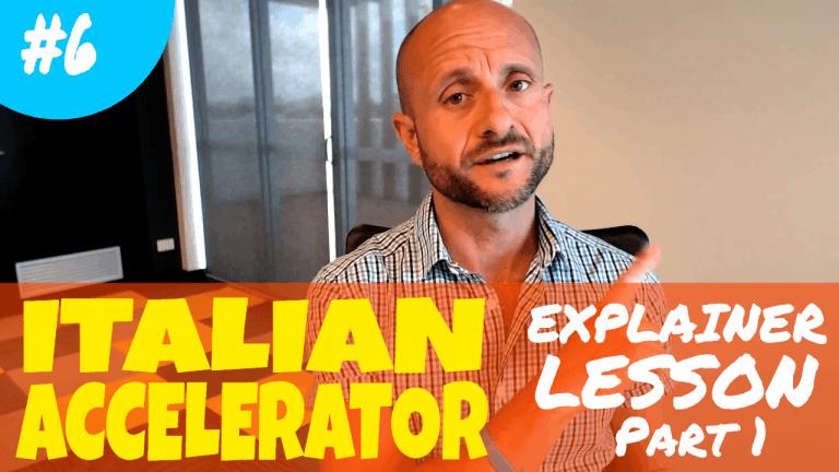 Italian Accelerator Episode 6 Explainer Lesson 1