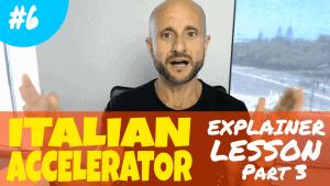 Advanced Italian Lessons - Italian Accelerator Ep. 6 Explainer Lesson 3
