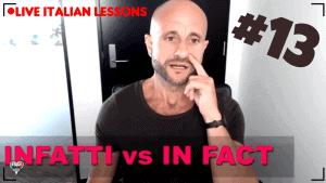 ADVANCED ITALIAN: INFATTI vs IN FACT