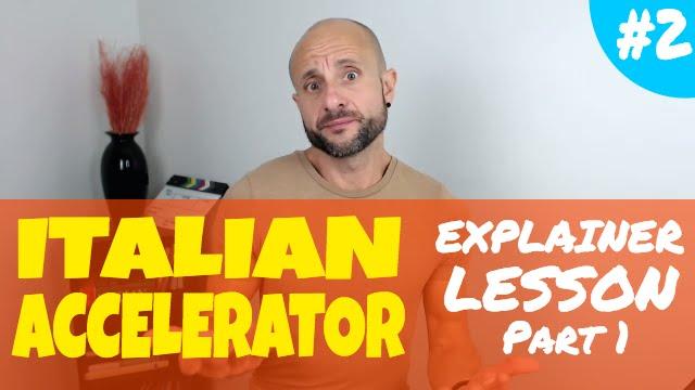 Italian Accelerator Episode 2 Explainer 1