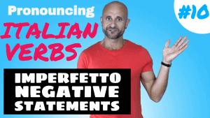 Pronouncing Italian Verbs - Imperfetto negative statements