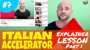 Italian Accelerator Ep 7 Lesson 1
