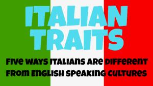 Italian Traits how to be Italian