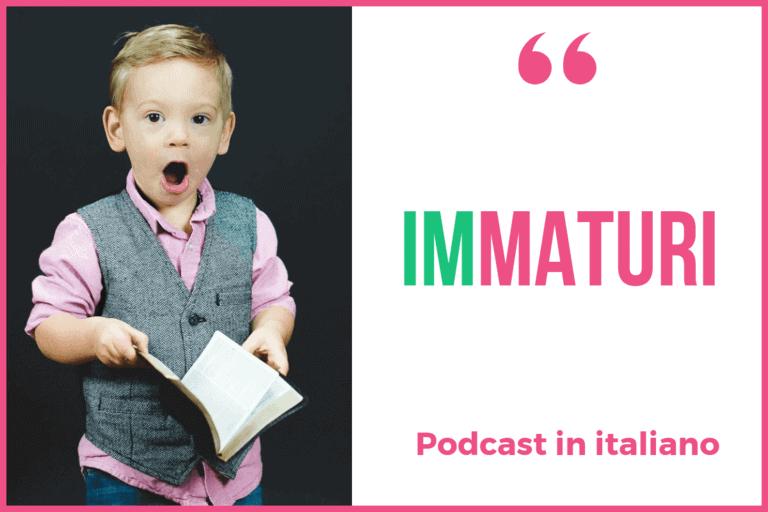 Italy Made Easy Podcast #3: Immaturi