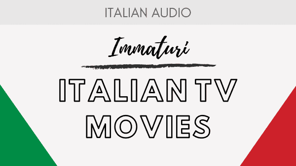 Italian TV Movies - Immaturi