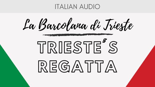 Italian Cultural Events: La Barcolana in Trieste