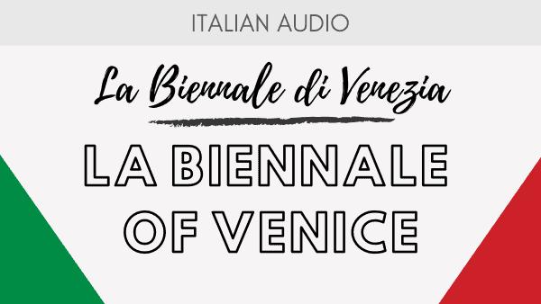 Italian Cultural Events: La Biennale di Venezia