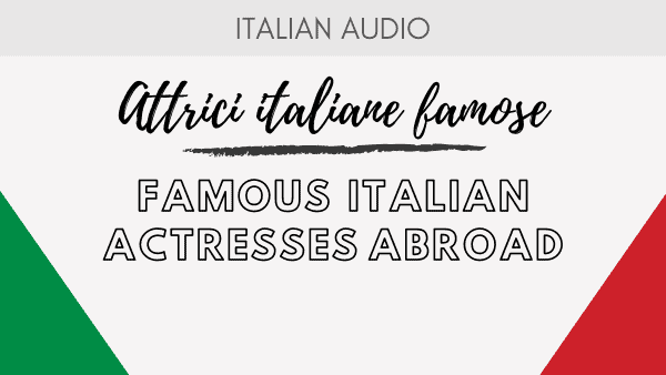 Famous italian actresses abroad