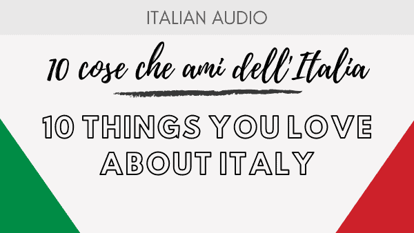 Things you love about italy